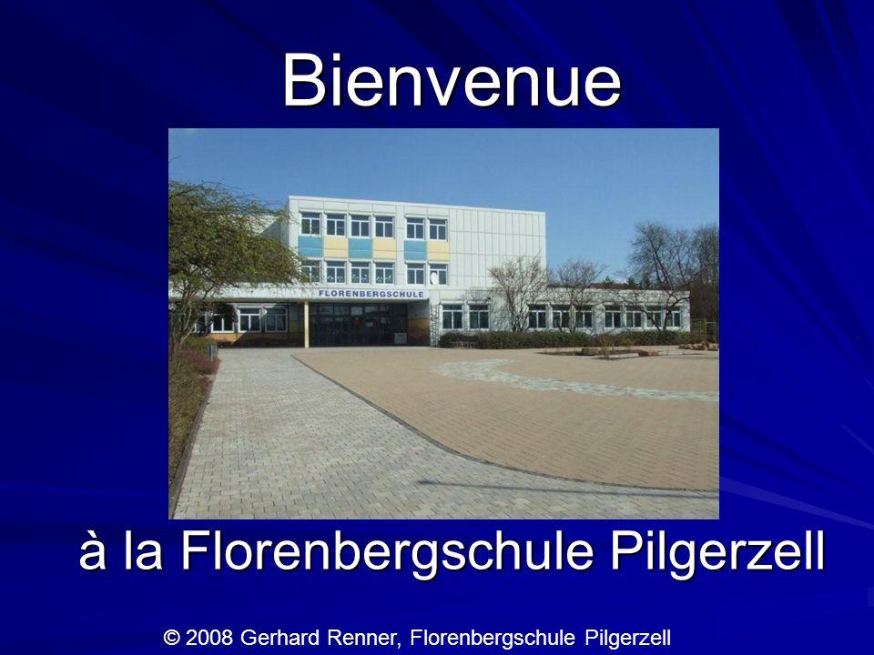 Bienvenue à la Florenbergschule Pilgerzell © 2008 Gerhard Renner, Florenbergschule Pilgerzell