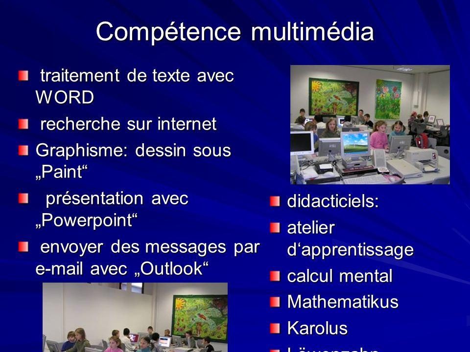 Compétence multimédia traitement de texte avec WORD traitement de texte avec WORD recherche sur internet recherche sur internet Graphisme: dessin sous