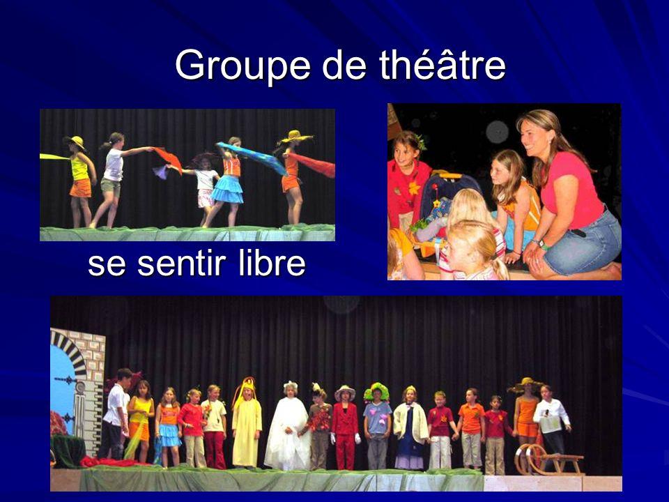 se sentir libre Groupe de théâtre