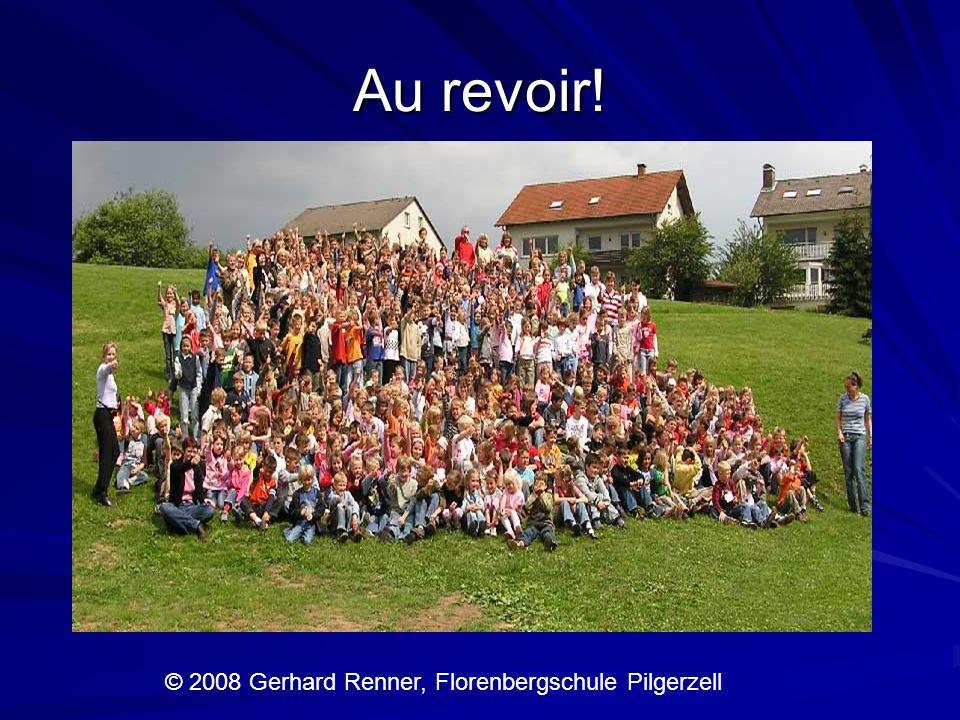 Au revoir! © 2008 Gerhard Renner, Florenbergschule Pilgerzell