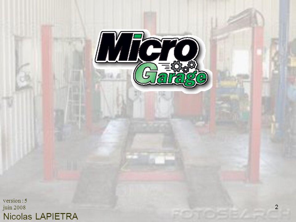 2 MicroGarage version : 5 juin 2008 Nicolas LAPIETRA