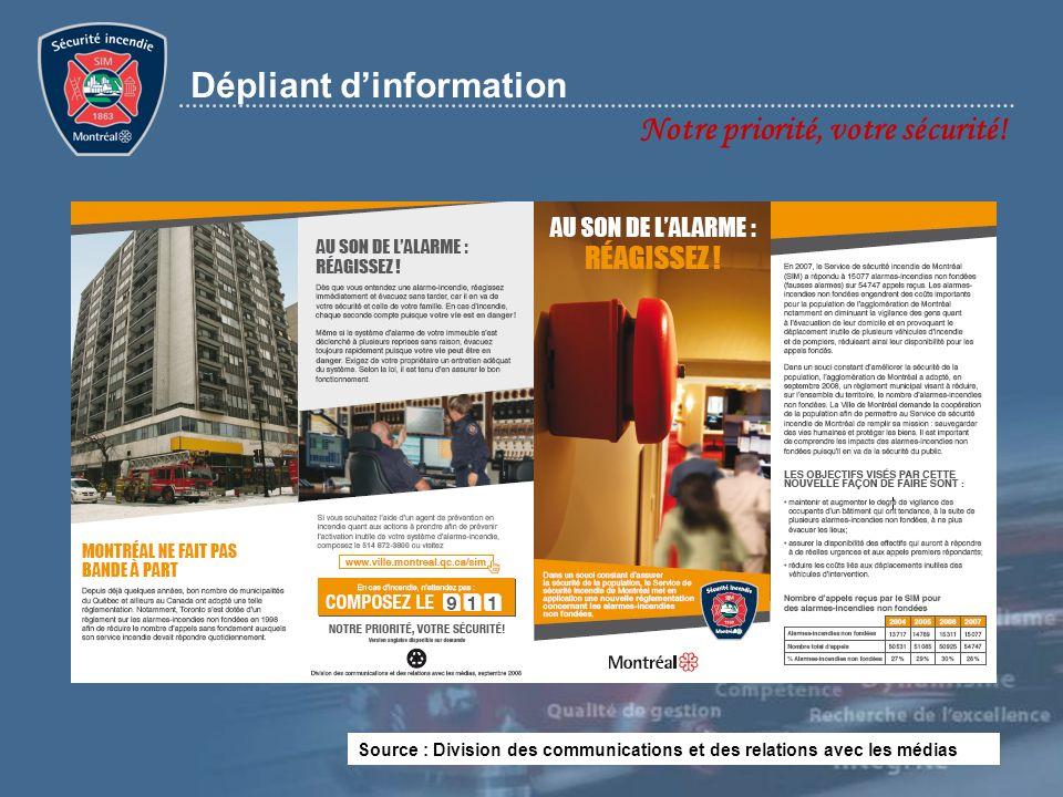 Notre priorité, votre sécurité! Dépliant dinformation Source : Division des communications et des relations avec les médias