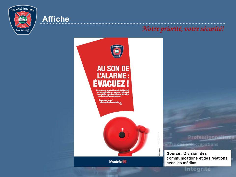 Notre priorité, votre sécurité! Affiche Source : Division des communications et des relations avec les médias