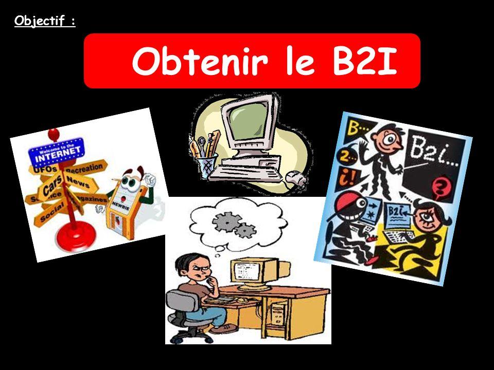 Obtenir le B2I Objectif :