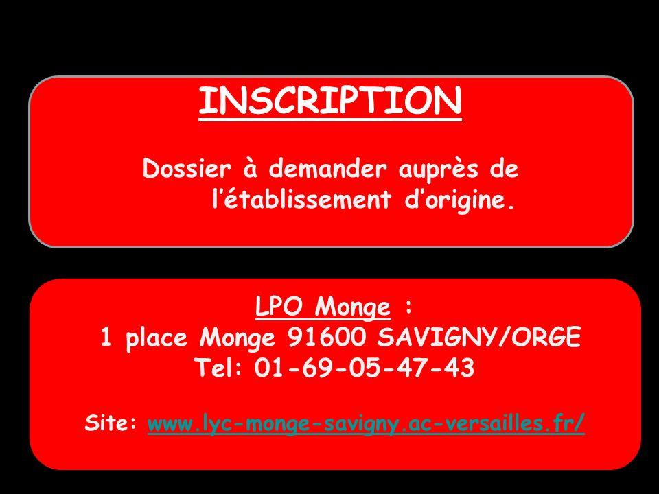 LPO Monge : 1 place Monge 91600 SAVIGNY/ORGE Tel: 01-69-05-47-43 Site: www.lyc-monge-savigny.ac-versailles.fr/www.lyc-monge-savigny.ac-versailles.fr/