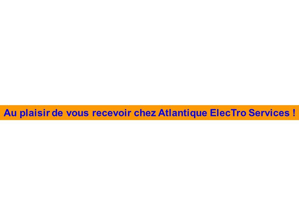 Au plaisir de vous recevoir chez Atlantique ElecTro Services !