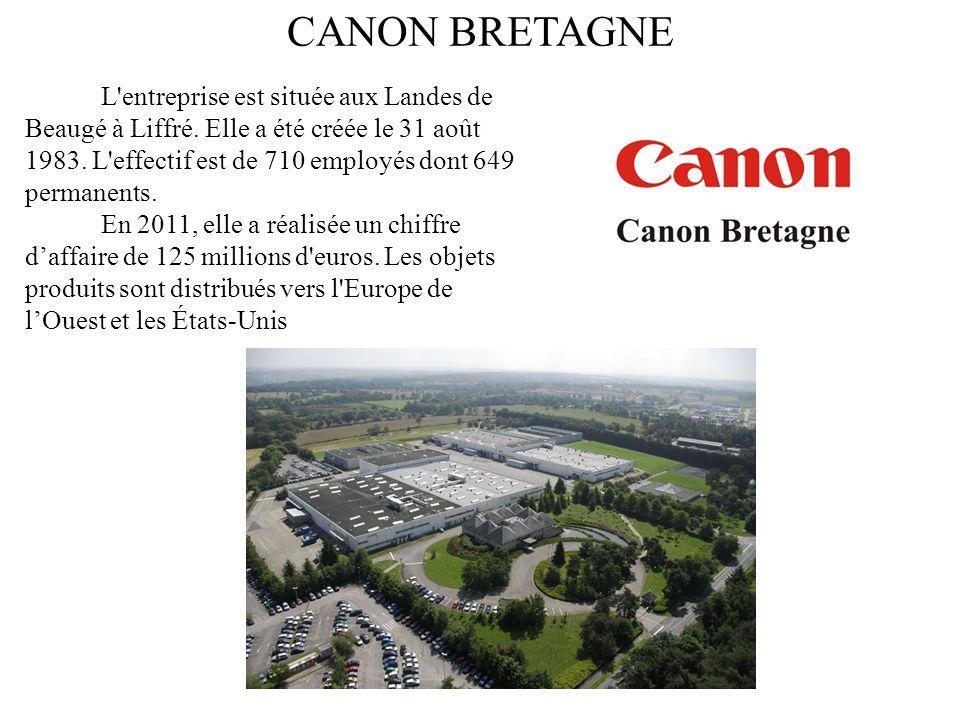 CANON BRETAGNE L'entreprise est située aux Landes de Beaugé à Liffré. Elle a été créée le 31 août 1983. L'effectif est de 710 employés dont 649 perman