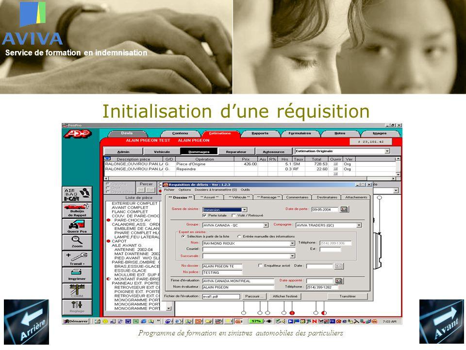 Service de formation en indemnisation Programme de formation en sinistres automobiles des particuliers Initialisation dune réquisition