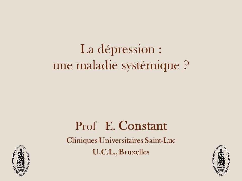 La dépression : une maladie systémique .Prof E.
