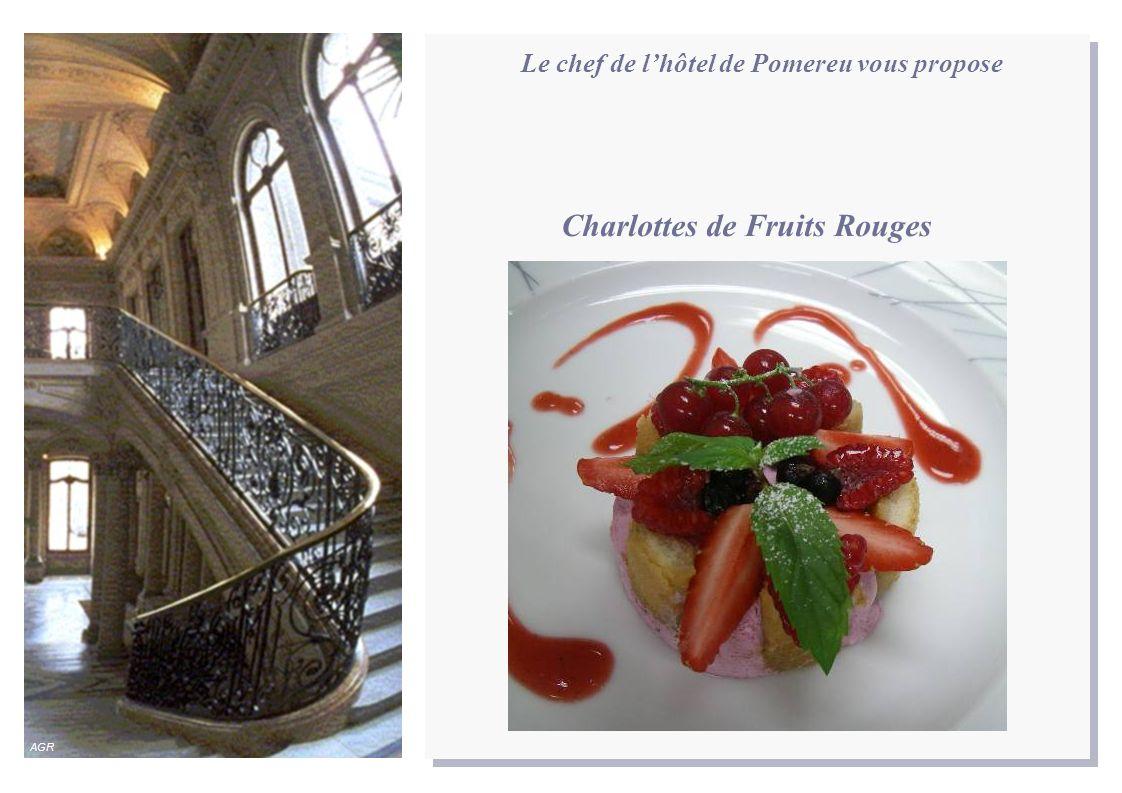 Le chef de lhôtel de Pomereu vous propose Charlottes de Fruits Rouges AGR