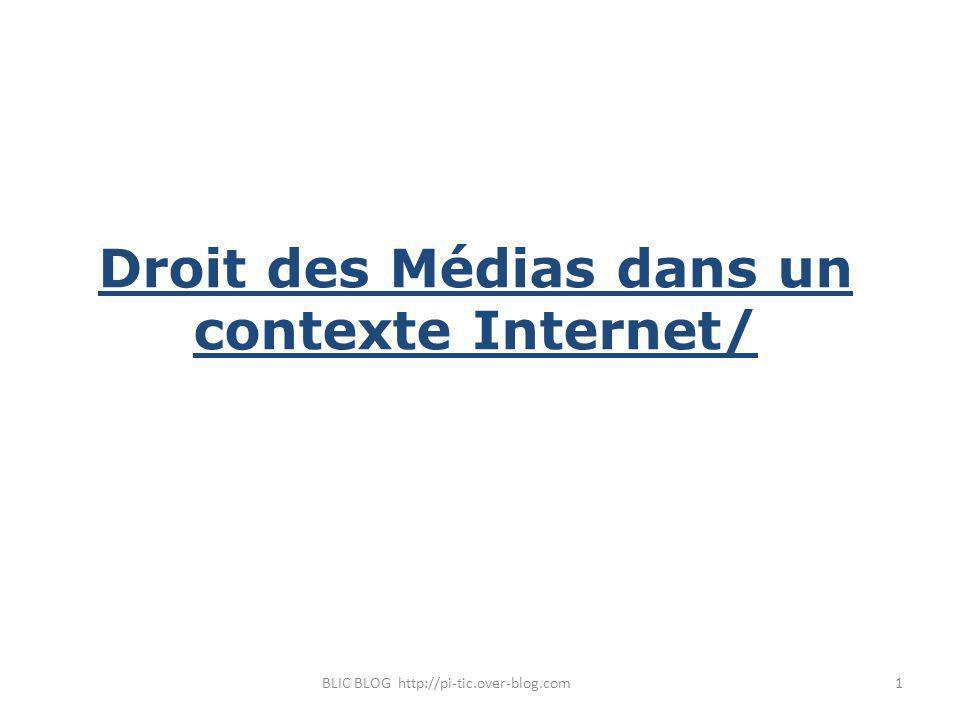 Droit des Médias dans un contexte Internet/ BLIC BLOG http://pi-tic.over-blog.com1