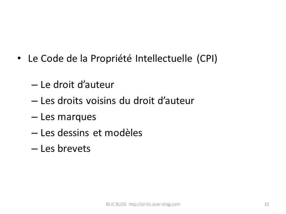 Le Code de la Propriété Intellectuelle (CPI) – Le droit dauteur – Les droits voisins du droit dauteur – Les marques – Les dessins et modèles – Les bre