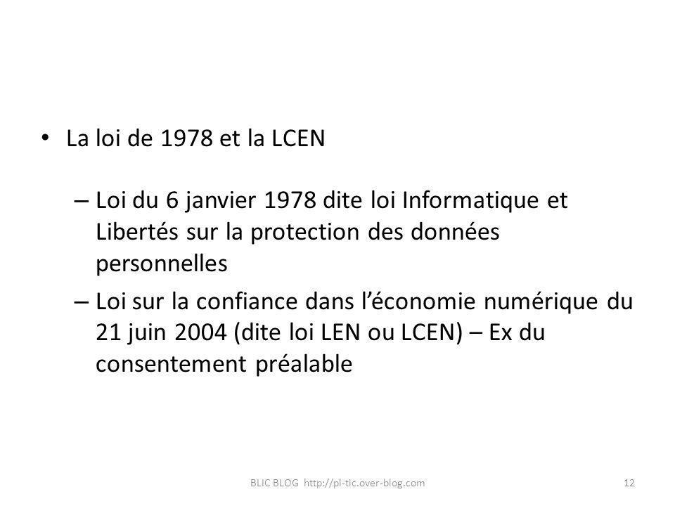 La loi de 1978 et la LCEN – Loi du 6 janvier 1978 dite loi Informatique et Libertés sur la protection des données personnelles – Loi sur la confiance