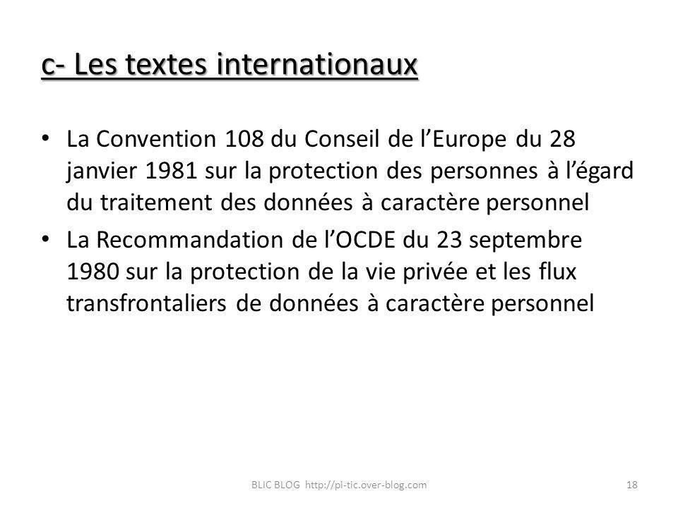 c- Les textes internationaux La Convention 108 du Conseil de lEurope du 28 janvier 1981 sur la protection des personnes à légard du traitement des don