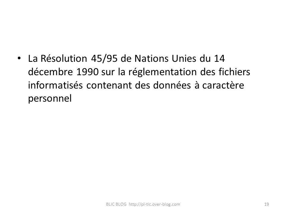 La Résolution 45/95 de Nations Unies du 14 décembre 1990 sur la réglementation des fichiers informatisés contenant des données à caractère personnel B