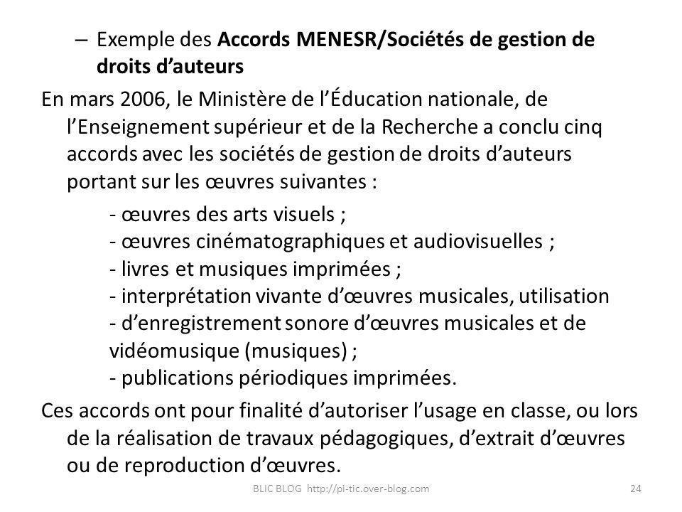 – Exemple des Accords MENESR/Sociétés de gestion de droits dauteurs En mars 2006, le Ministère de lÉducation nationale, de lEnseignement supérieur et