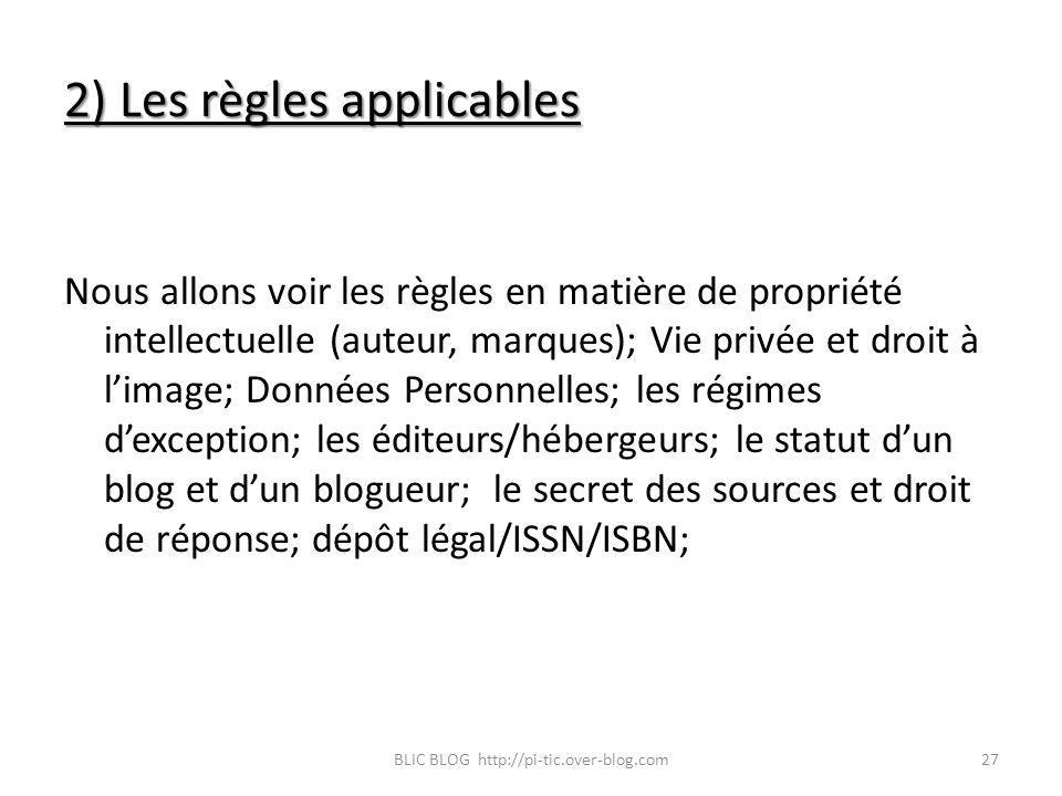 2) Les règles applicables Nous allons voir les règles en matière de propriété intellectuelle (auteur, marques); Vie privée et droit à limage; Données