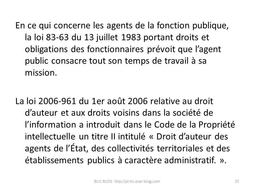 En ce qui concerne les agents de la fonction publique, la loi 83-63 du 13 juillet 1983 portant droits et obligations des fonctionnaires prévoit que la