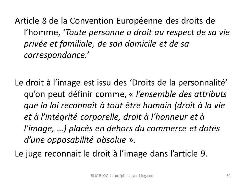 Article 8 de la Convention Européenne des droits de lhomme, Toute personne a droit au respect de sa vie privée et familiale, de son domicile et de sa