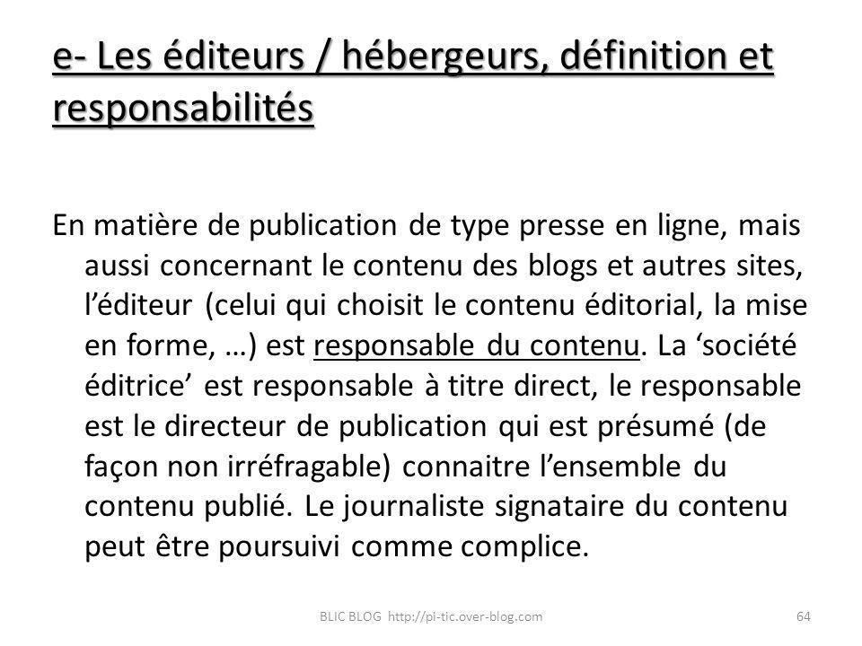 e- Les éditeurs / hébergeurs, définition et responsabilités En matière de publication de type presse en ligne, mais aussi concernant le contenu des bl