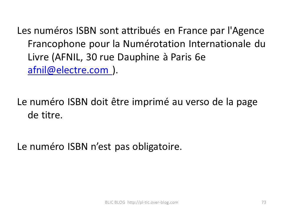 Les numéros ISBN sont attribués en France par l'Agence Francophone pour la Numérotation Internationale du Livre (AFNIL, 30 rue Dauphine à Paris 6e afn