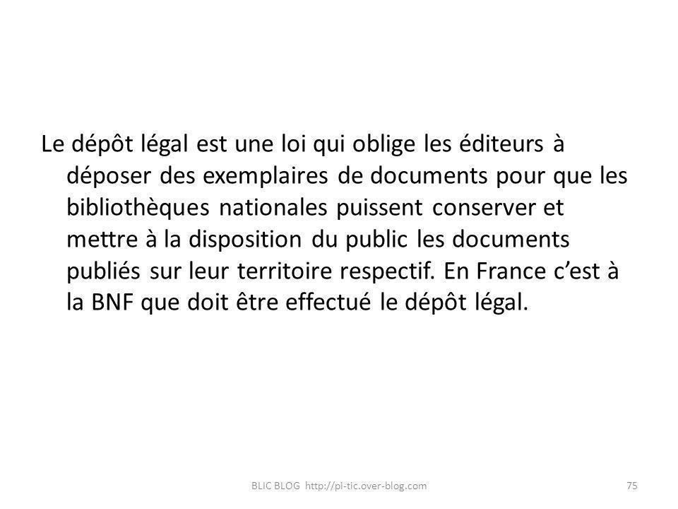 Le dépôt légal est une loi qui oblige les éditeurs à déposer des exemplaires de documents pour que les bibliothèques nationales puissent conserver et