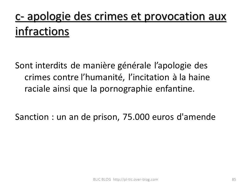 c- apologie des crimes et provocation aux infractions Sont interdits de manière générale lapologie des crimes contre lhumanité, lincitation à la haine