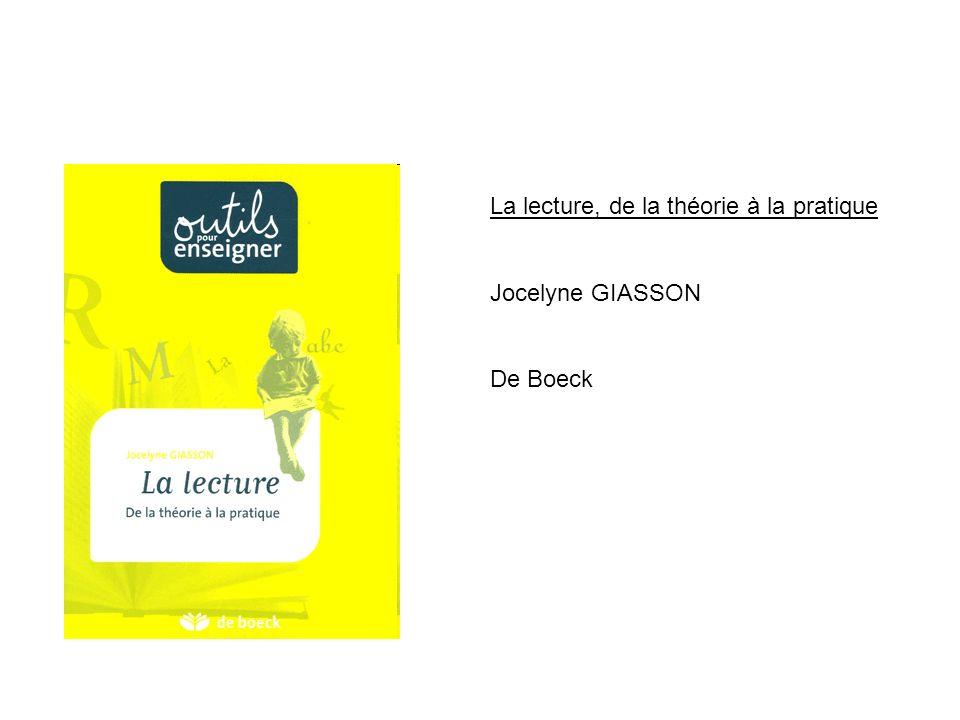 La lecture, de la théorie à la pratique Jocelyne GIASSON De Boeck