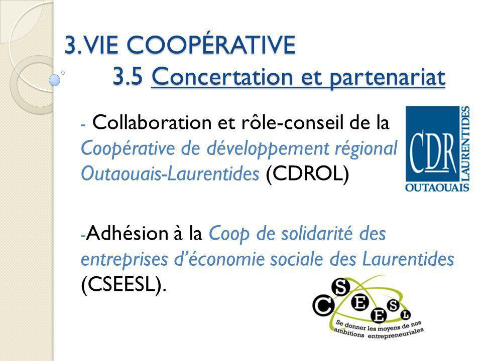 3. VIE COOPÉRATIVE 3.5 Concertation et partenariat - Collaboration et rôle-conseil de la Coopérative de développement régional Outaouais-Laurentides (
