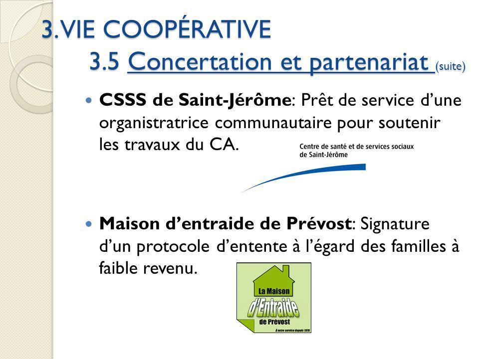 3. VIE COOPÉRATIVE 3.5 Concertation et partenariat (suite) CSSS de Saint-Jérôme: Prêt de service dune organistratrice communautaire pour soutenir les