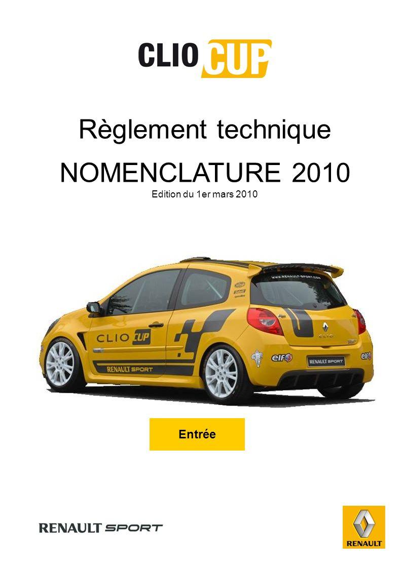 Règlement technique NOMENCLATURE 2010 Edition du 1er mars 2010 Entrée