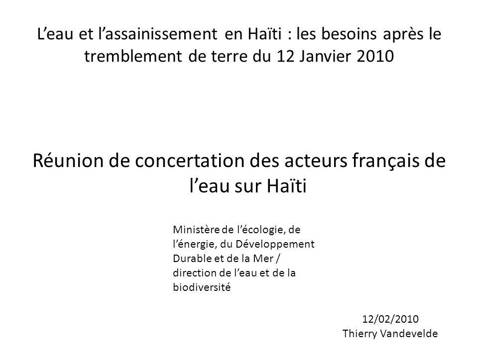Leau et lassainissement en Haïti : les besoins après le tremblement de terre du 12 Janvier 2010 Réunion de concertation des acteurs français de leau s
