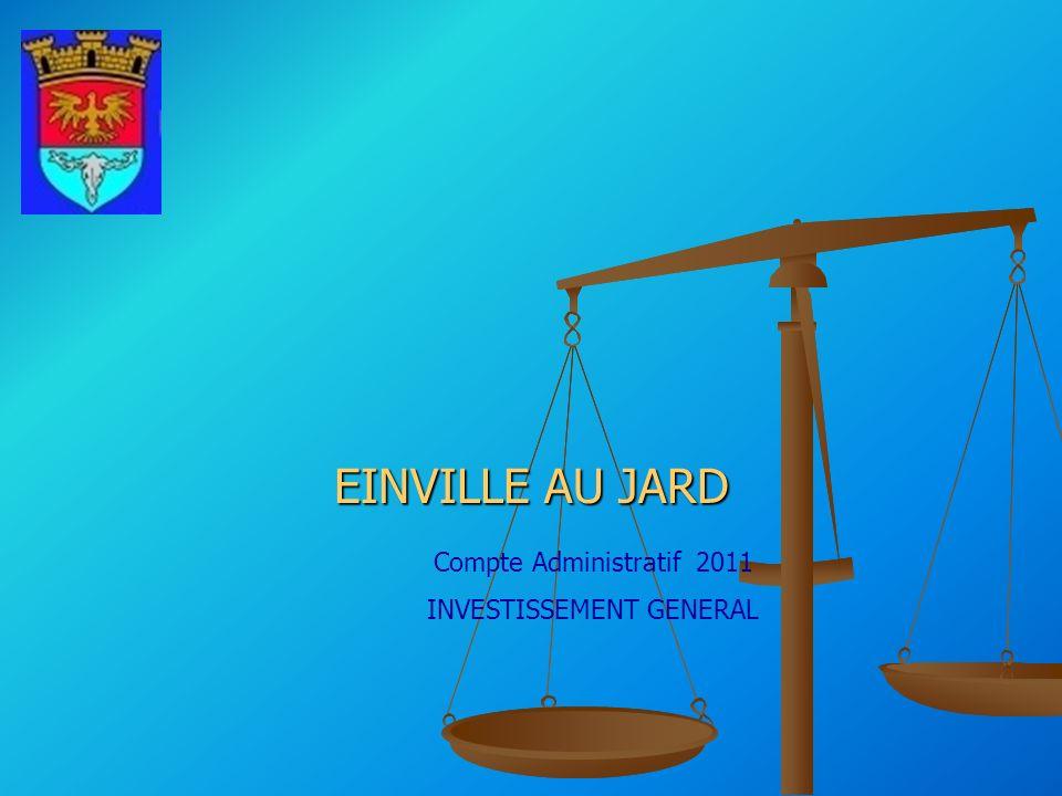 EINVILLE AU JARD Compte Administratif 2011 INVESTISSEMENT GENERAL