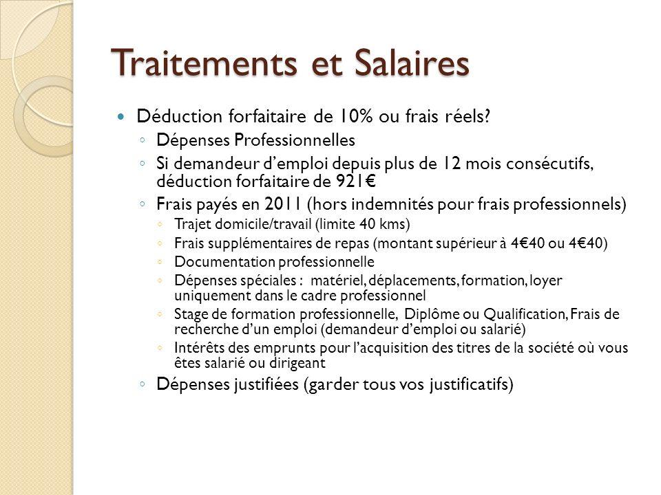 Traitements et Salaires Déduction forfaitaire de 10% ou frais réels? Dépenses Professionnelles Si demandeur demploi depuis plus de 12 mois consécutifs