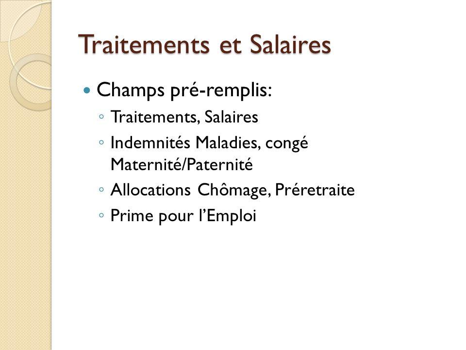 Traitements et Salaires Salaire des apprentis munis dun contrat : Exonération de 16 416 (SMIC annuel) Ne déclarer que la part excédant les 16 416 Exemple : Salaire 2011 : 20 416 A déclarer : 4 000