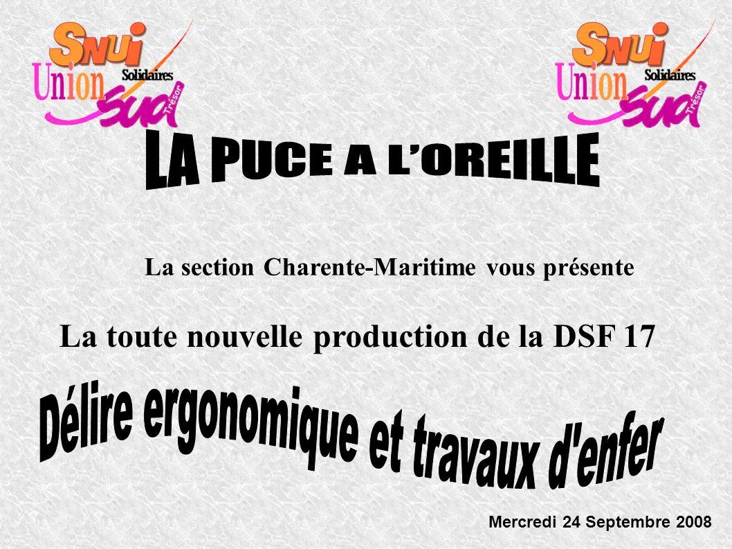 La section Charente-Maritime vous présente La toute nouvelle production de la DSF 17 Mercredi 24 Septembre 2008
