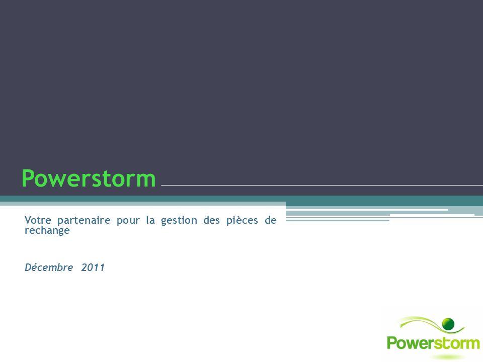 Powerstorm Votre partenaire pour la gestion des pièces de rechange Décembre 2011