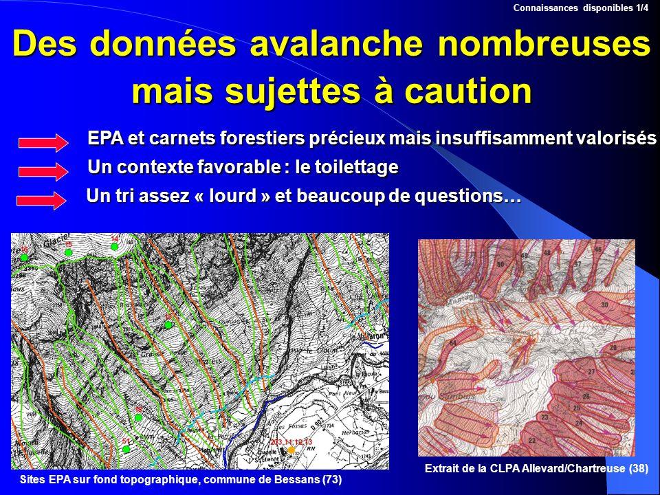 Des données avalanche nombreuses mais sujettes à caution Connaissances disponibles 1/4 Extrait de la CLPA Allevard/Chartreuse (38) Sites EPA sur fond