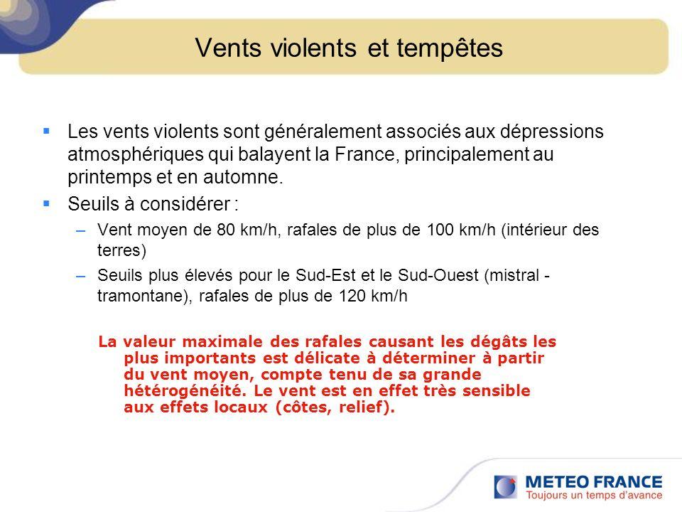 Vents violents et tempêtes Les vents violents sont généralement associés aux dépressions atmosphériques qui balayent la France, principalement au printemps et en automne.