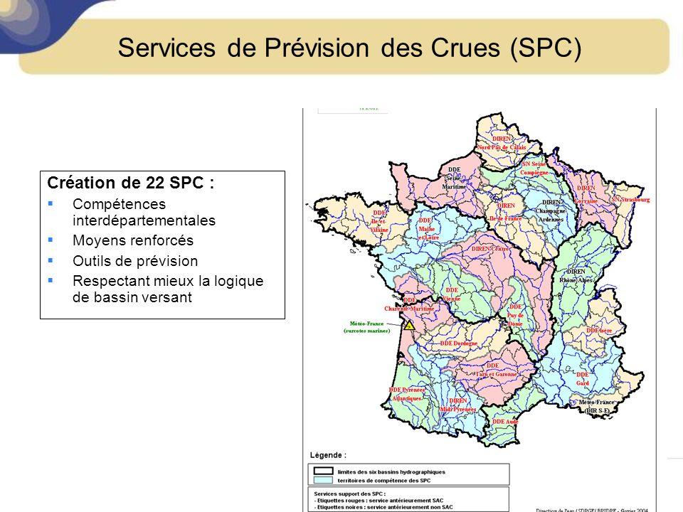 Services de Prévision des Crues (SPC) Création de 22 SPC : Compétences interdépartementales Moyens renforcés Outils de prévision Respectant mieux la logique de bassin versant