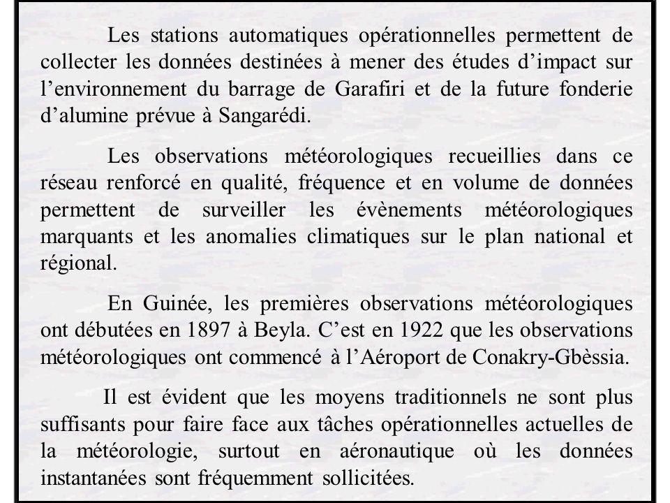 Les stations automatiques opérationnelles permettent de collecter les données destinées à mener des études dimpact sur lenvironnement du barrage de Garafiri et de la future fonderie dalumine prévue à Sangarédi.