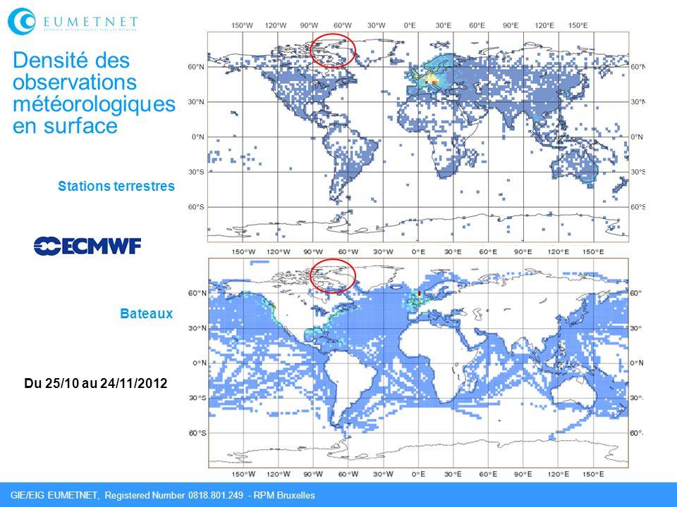 GIE/EIG EUMETNET, Registered Number 0818.801.249 - RPM Bruxelles Densité des observations météorologiques en surface Stations terrestres Bateaux Du 25/10 au 24/11/2012