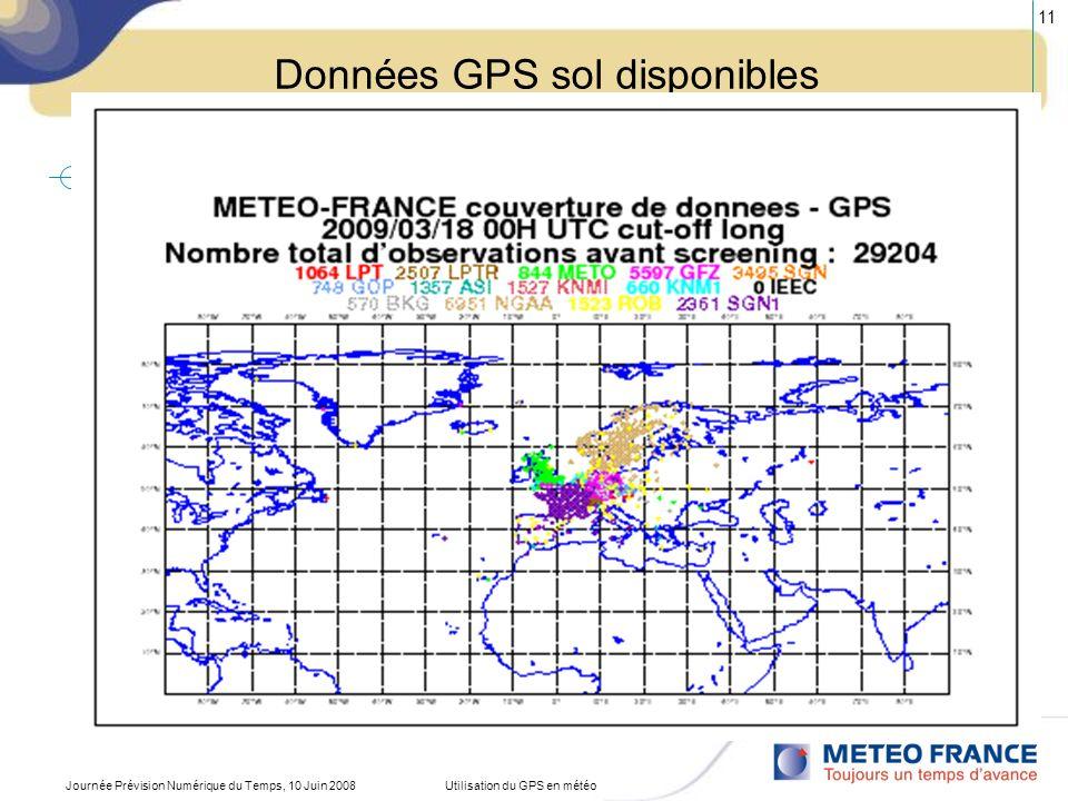 Journée Prévision Numérique du Temps, 10 Juin 2008Utilisation du GPS en météo 11 Données GPS sol disponibles