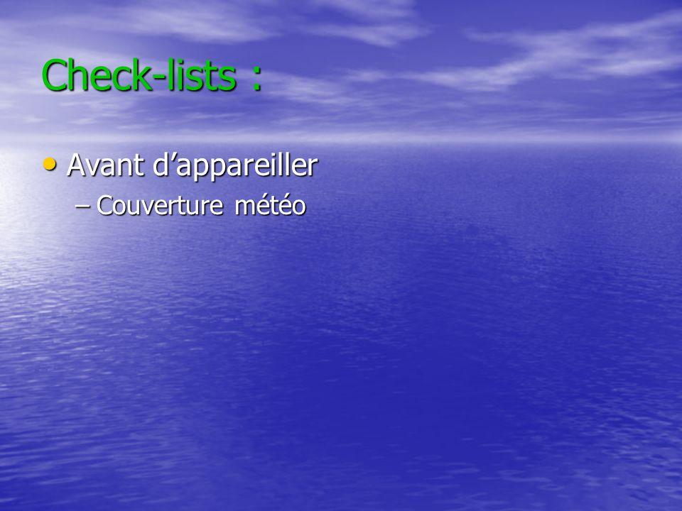 Check-lists : Avant dappareiller Avant dappareiller –Couverture météo