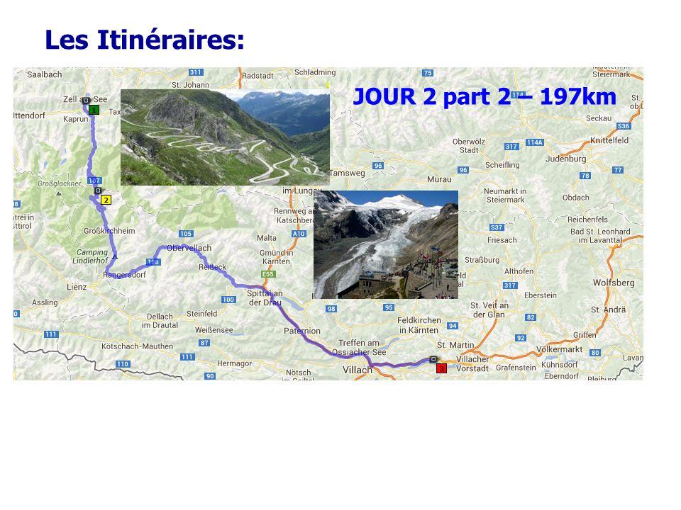 Les Itinéraires: JOUR 2 part 2 – 197km