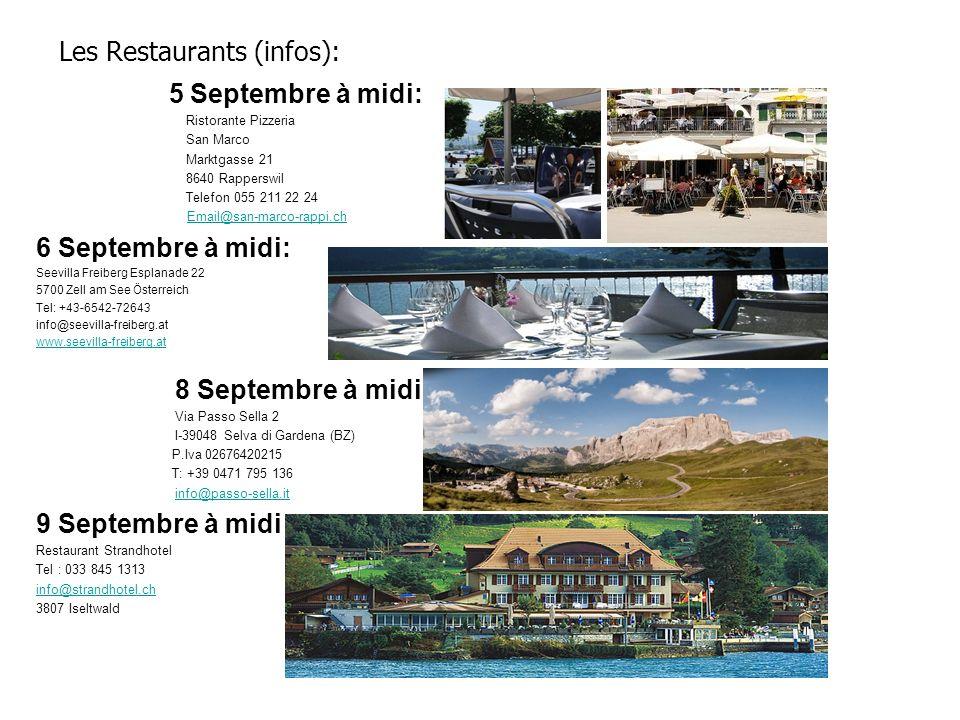 Les Restaurants (infos): 5 Septembre à midi: Ristorante Pizzeria San Marco Marktgasse 21 8640 Rapperswil Telefon 055 211 22 24 Email@san-marco-rappi.c
