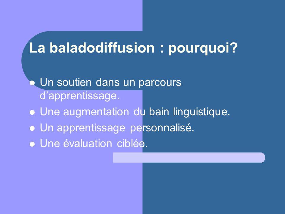 La baladodiffusion : un projet pédagogique Les objectifs.