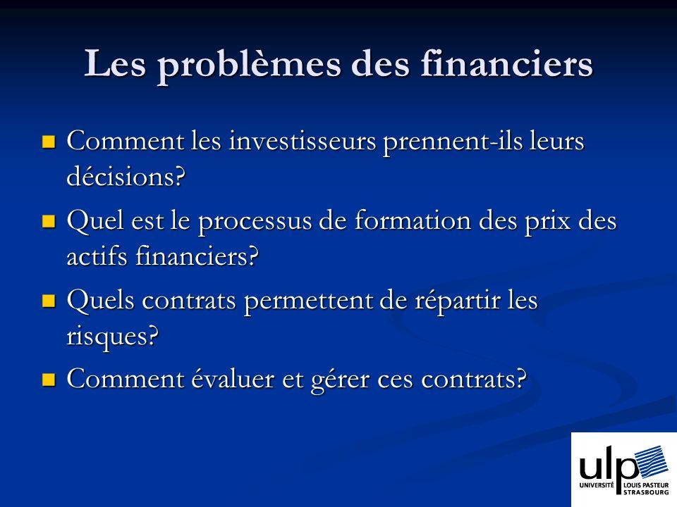 Les problèmes des financiers Comment les investisseurs prennent-ils leurs décisions.