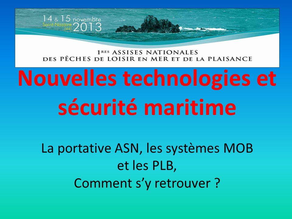 Nouvelles technologies et sécurité maritime La portative ASN, les systèmes MOB et les PLB, Comment sy retrouver