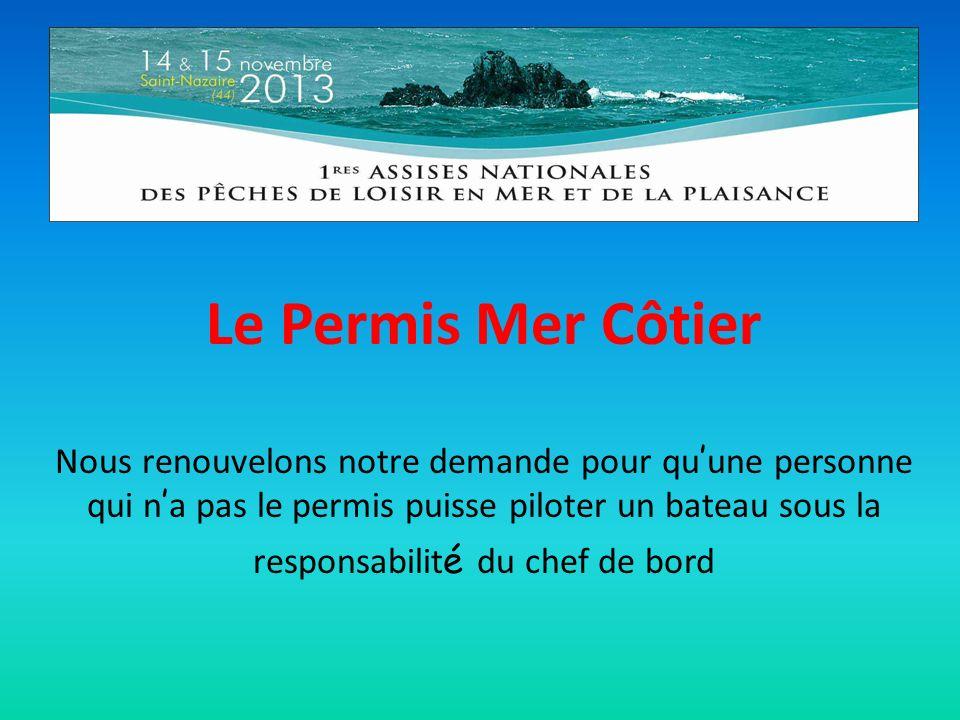 Le Permis Mer Côtier Nous renouvelons notre demande pour qu une personne qui n a pas le permis puisse piloter un bateau sous la responsabilit é du chef de bord